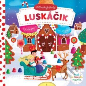 Minirozprávky: Luskáčik - najkrajšie detské knihy o Vianociach -  vianočné detské knihy -  knihy pre deti o Vianociach -  kniha o Vianociach -  Vianočné rozprávky -  Vianočné príbehy -  Vianočné koledy