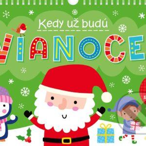 Kedy už budú Vianoce? - najkrajšie detské knihy o Vianociach -  vianočné detské knihy -  knihy pre deti o Vianociach -  kniha o Vianociach -  Vianočné rozprávky -  Vianočné príbehy -  Vianočné koledy